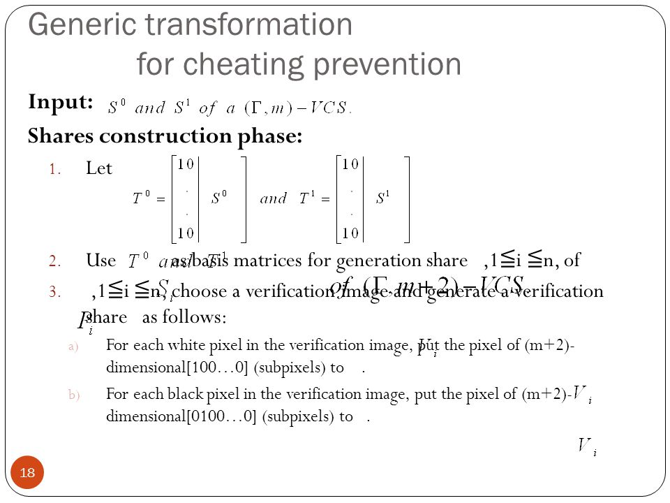 Generic transformation for cheating prevention Input: Shares construction phase: 1.