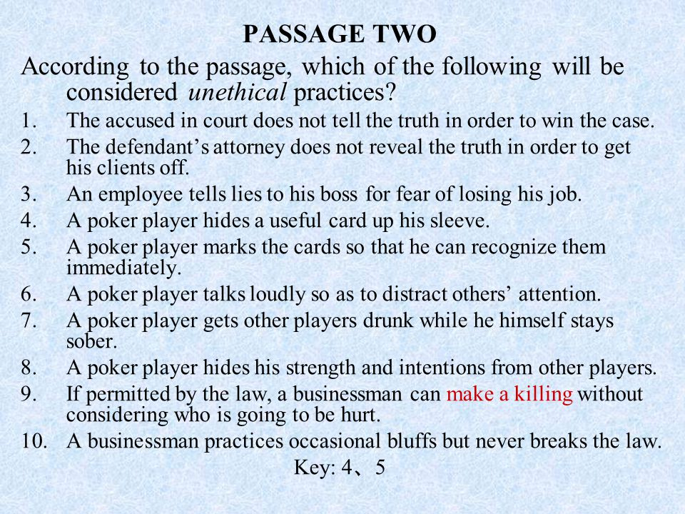 PASSAGE TWO According to the passage, which of the following will be considered unethical practices? 1.The accused in court does not tell the truth in
