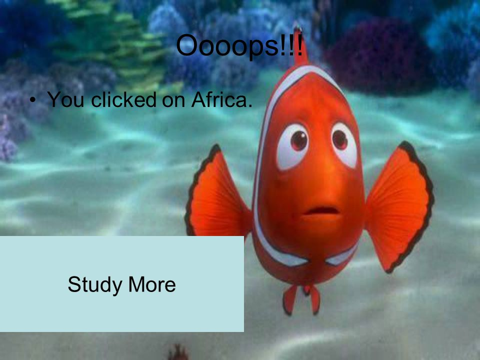 Oooops!!! You clicked on Africa. Study More