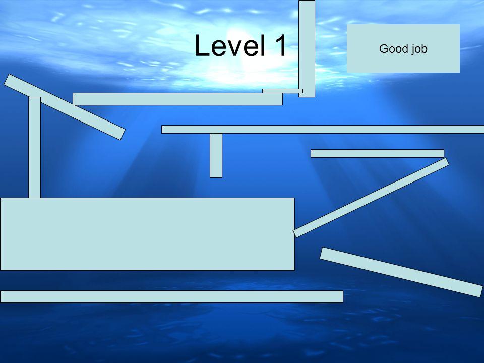 Level 1 Good job