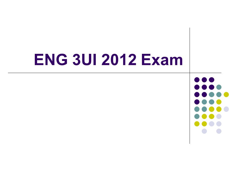 ENG 3UI 2012 Exam