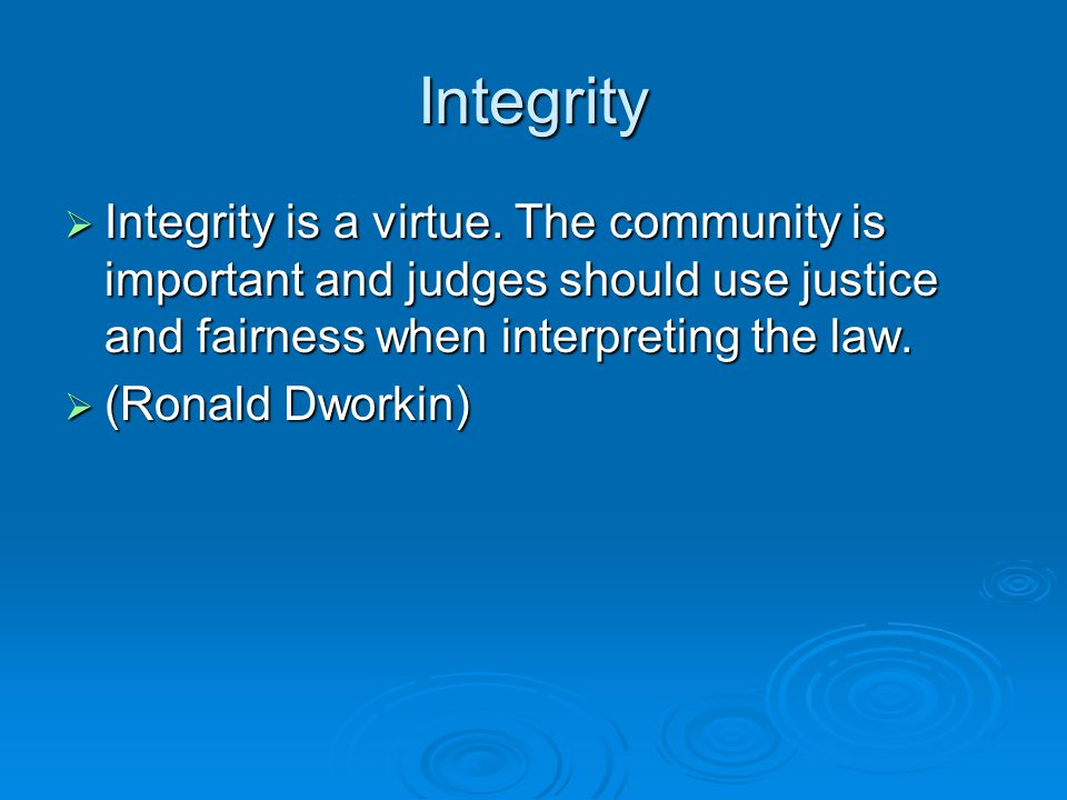 Integrity  Integrity is a virtue.