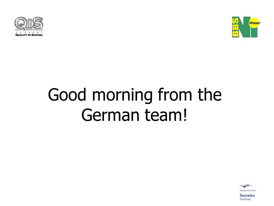 Good morning from the German team!