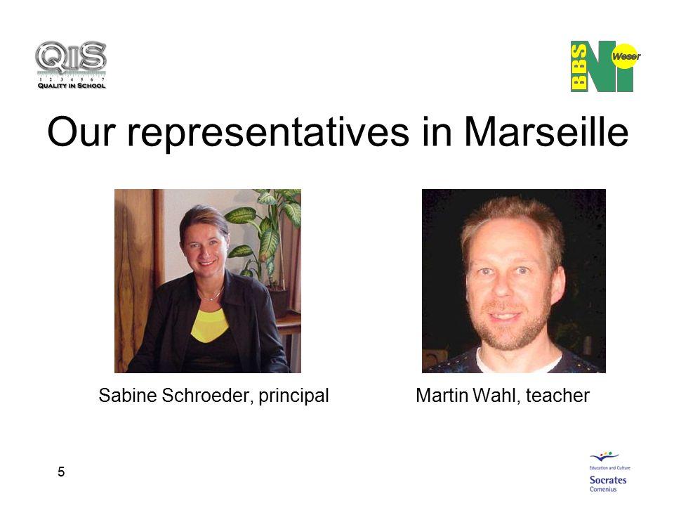 5 Our representatives in Marseille Sabine Schroeder, principal Martin Wahl, teacher