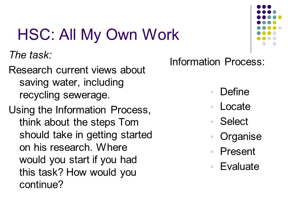HSC: All My Own Work The task: Research current views about saving water, including recycling sewerage.