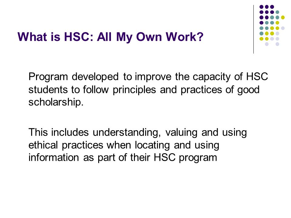 HSC: All My Own Work 1.Scholarship principles and practices 2.