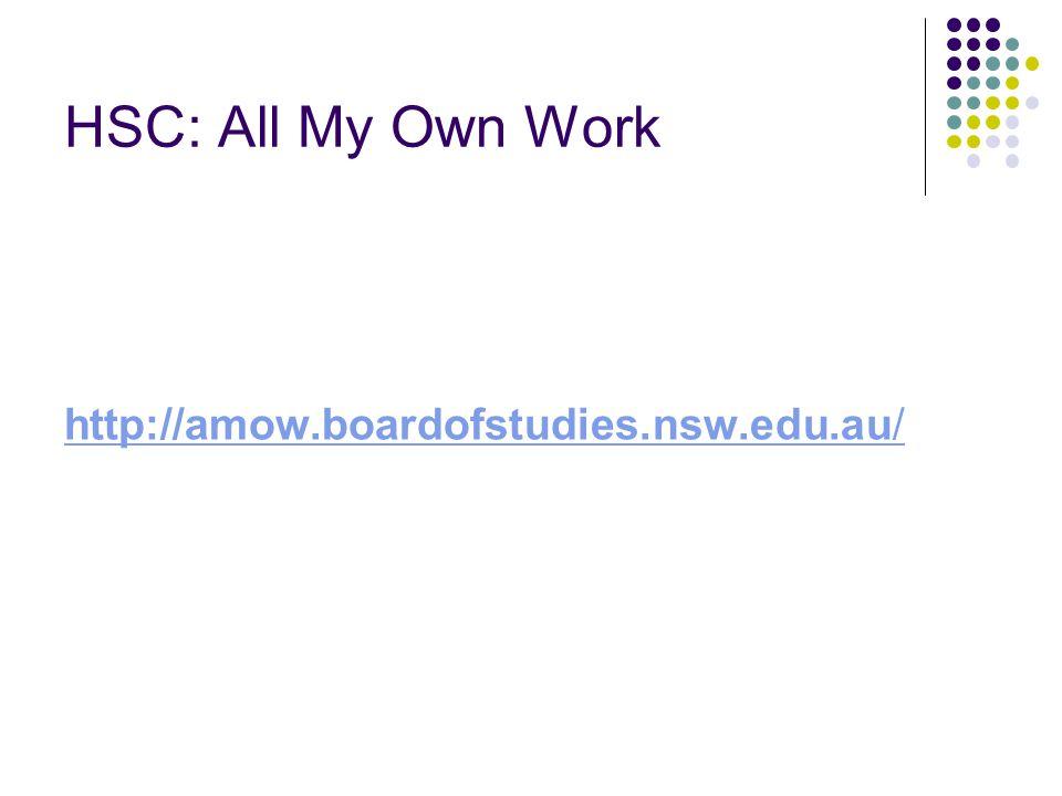 HSC: All My Own Work http://amow.boardofstudies.nsw.edu.au/