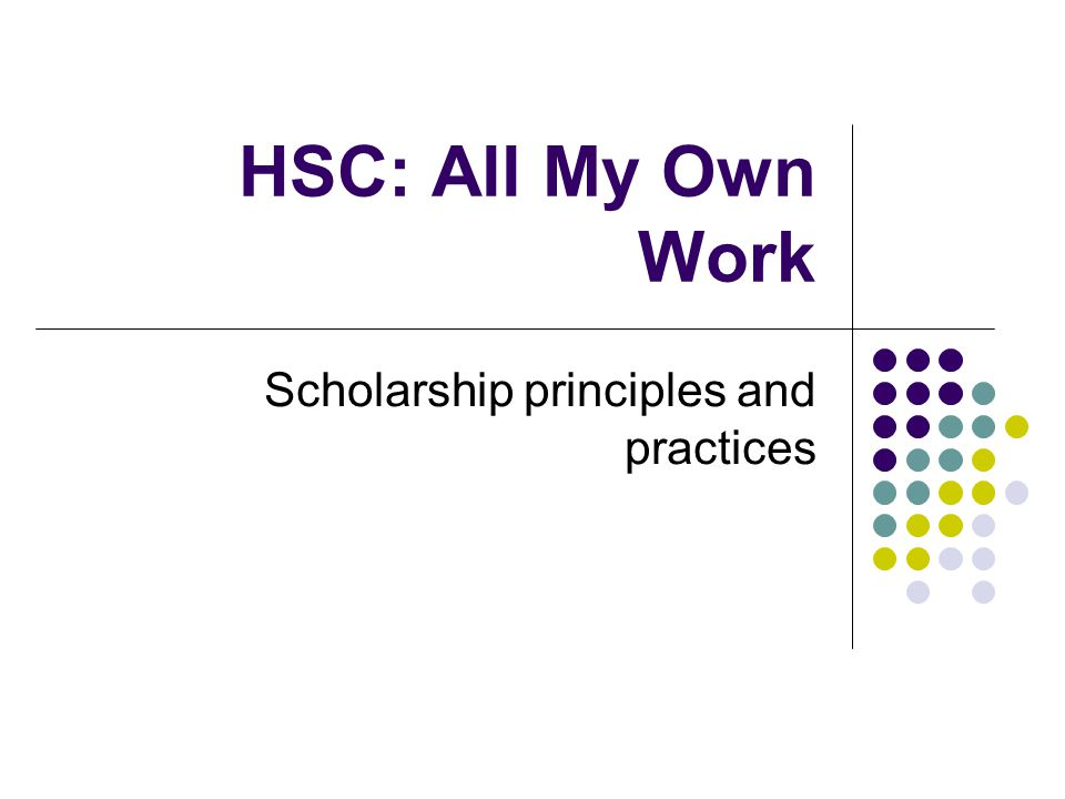 HSC: All My Own Work Scholarship principles and practices