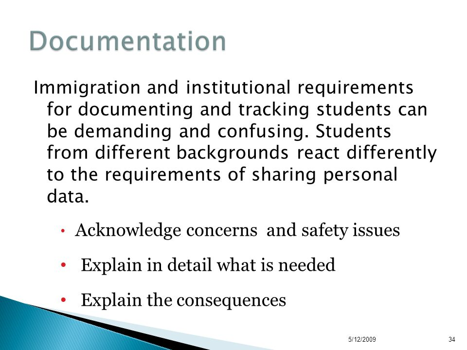 Immigration and institutional requirements for documenting and tracking students can be demanding and confusing.