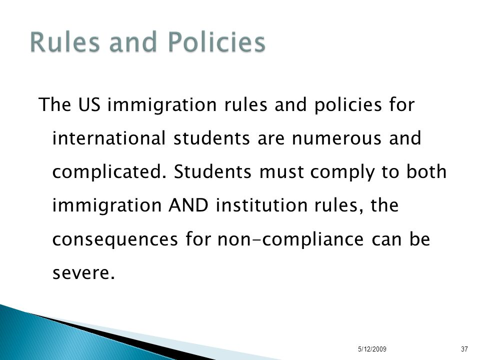 The US immigration rules and policies for international students are numerous and complicated.