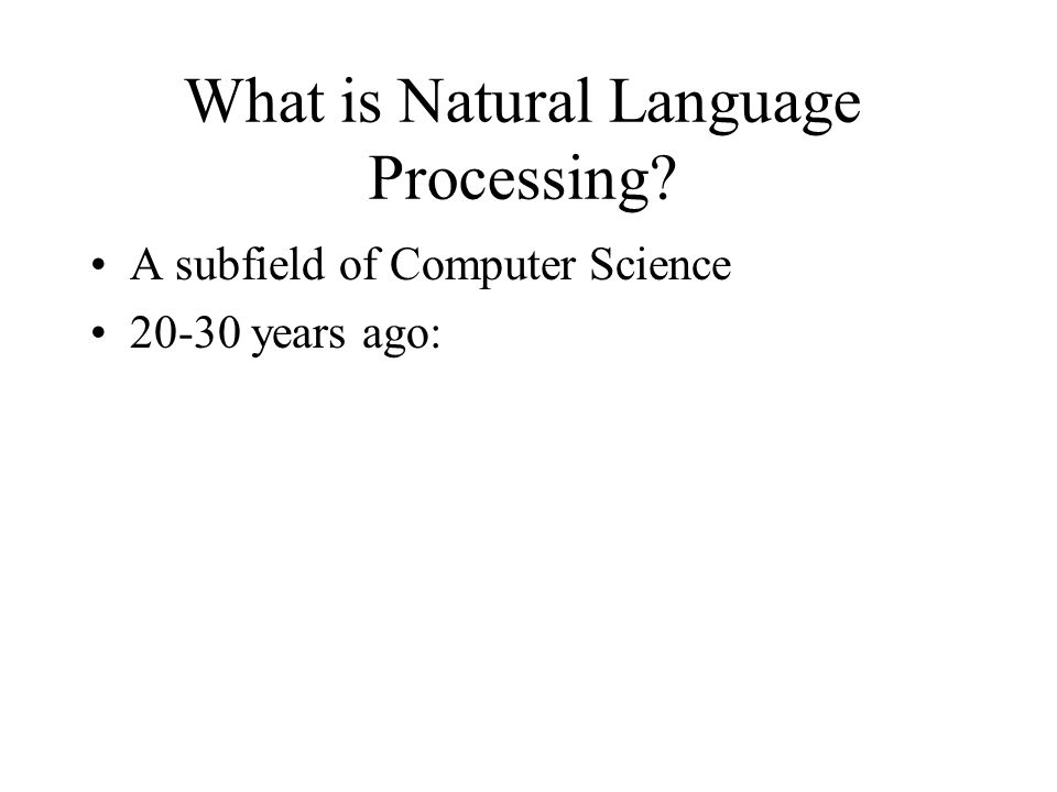 What is Natural Language Processing.