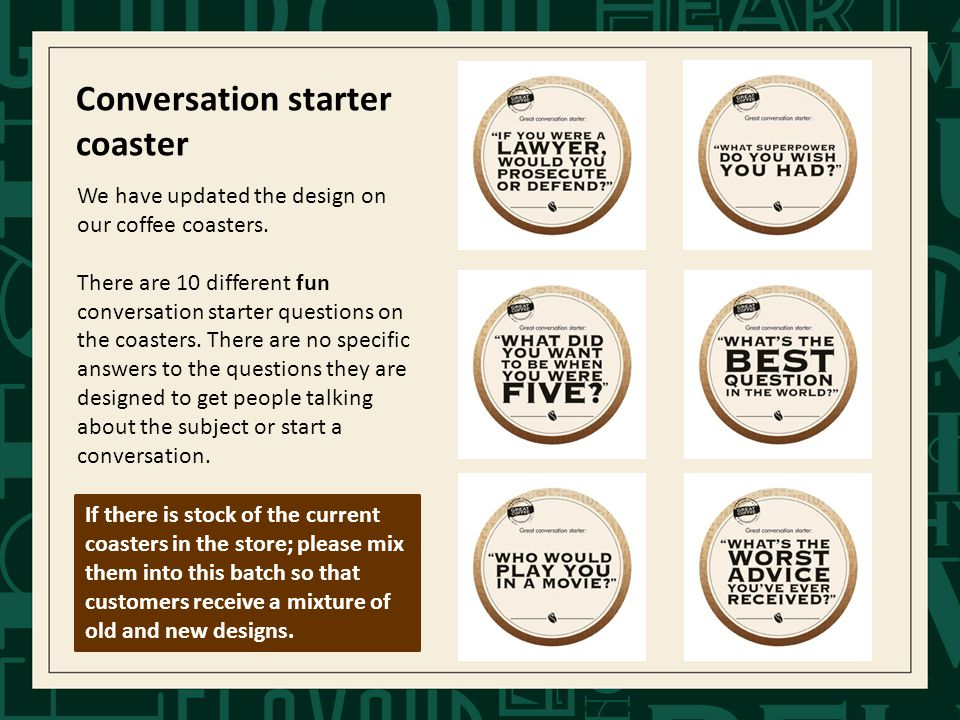 Conversation starter coaster We have updated the design on our coffee coasters.