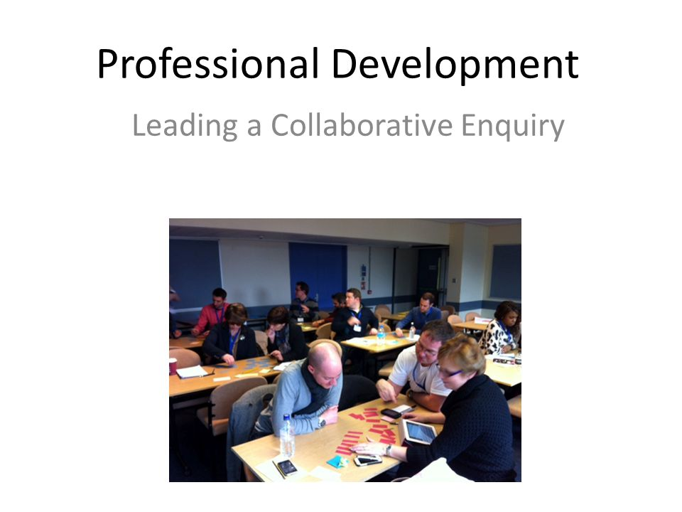 Professional Development Leading a Collaborative Enquiry