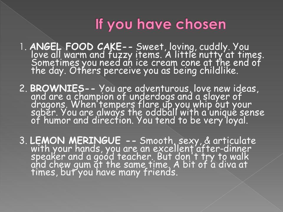 1. Angel Food Cake 2. Brownies 3. Lemon Meringue 4.