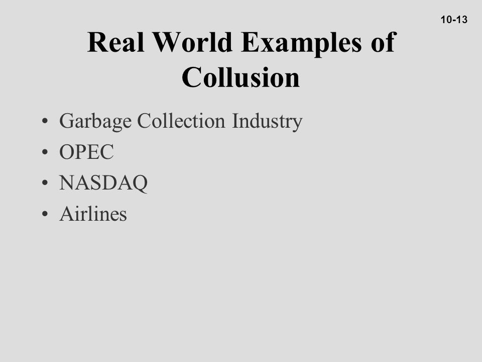 Real World Examples of Collusion Garbage Collection Industry OPEC NASDAQ Airlines 10-13
