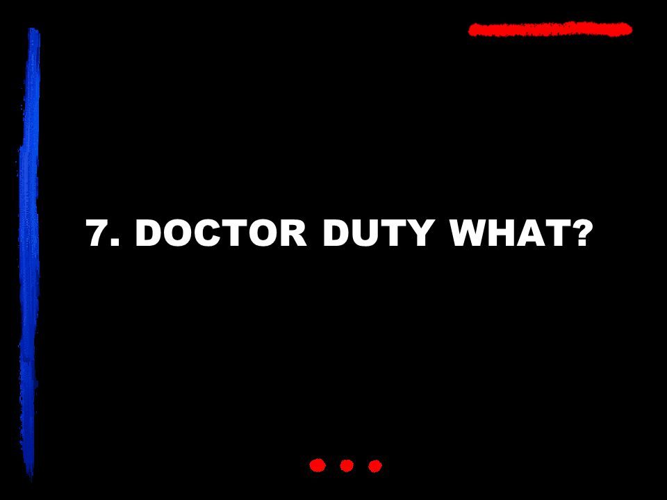 7. DOCTOR DUTY WHAT