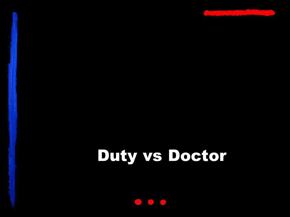 Duty vs Doctor