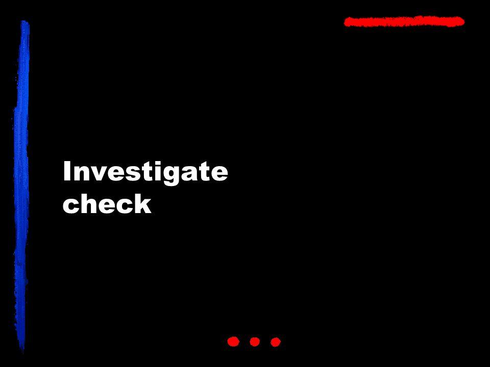 Investigate check