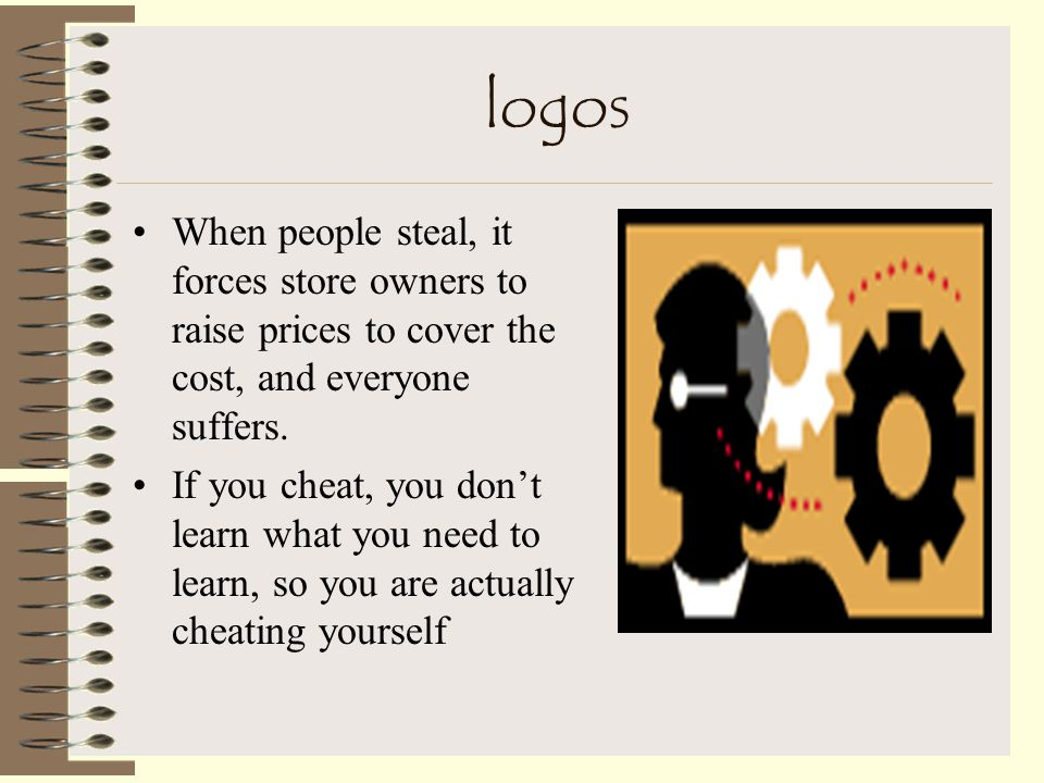 logos Appeals to sense of logic. Use reason.
