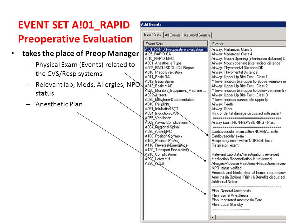 EVENT SET A!01_RAPID Preoperative Evaluation takes the place of Preop Manager – Physical Exam (Events) related to the CVS/Resp systems – Relevant lab, Meds, Allergies, NPO status – Anesthetic Plan