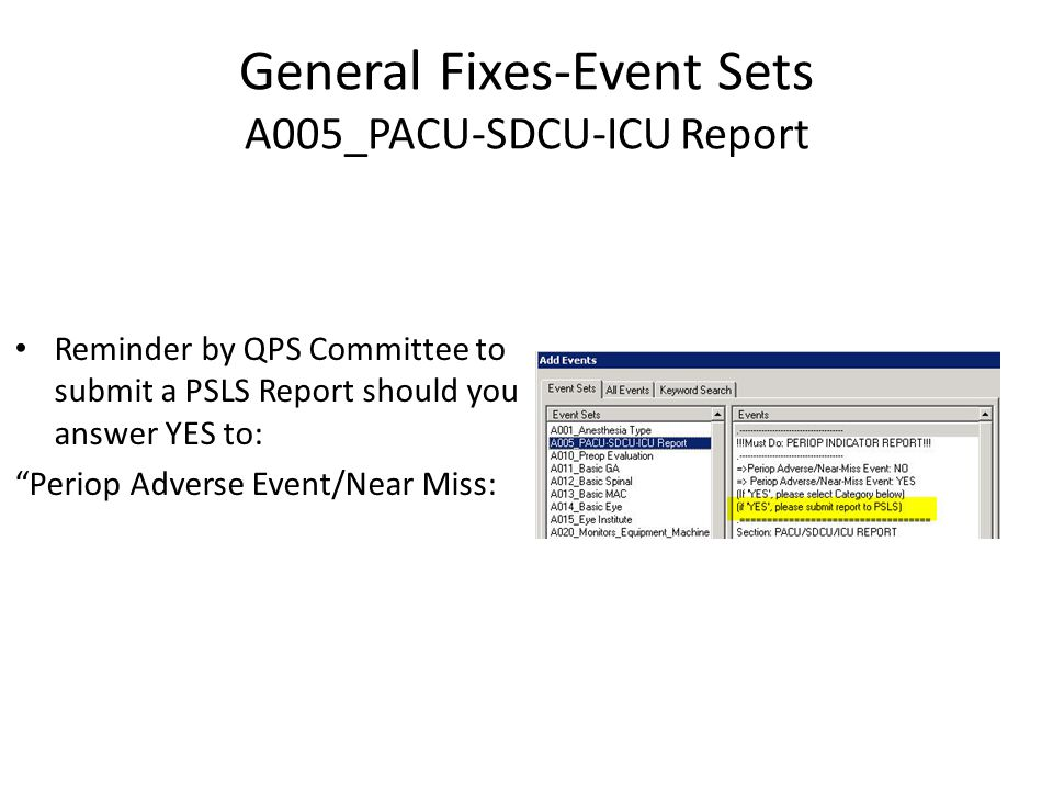 General Fixes-Event Sets A005_PACU-SDCU-ICU Report Reminder by QPS Committee to submit a PSLS Report should you answer YES to: Periop Adverse Event/Near Miss: