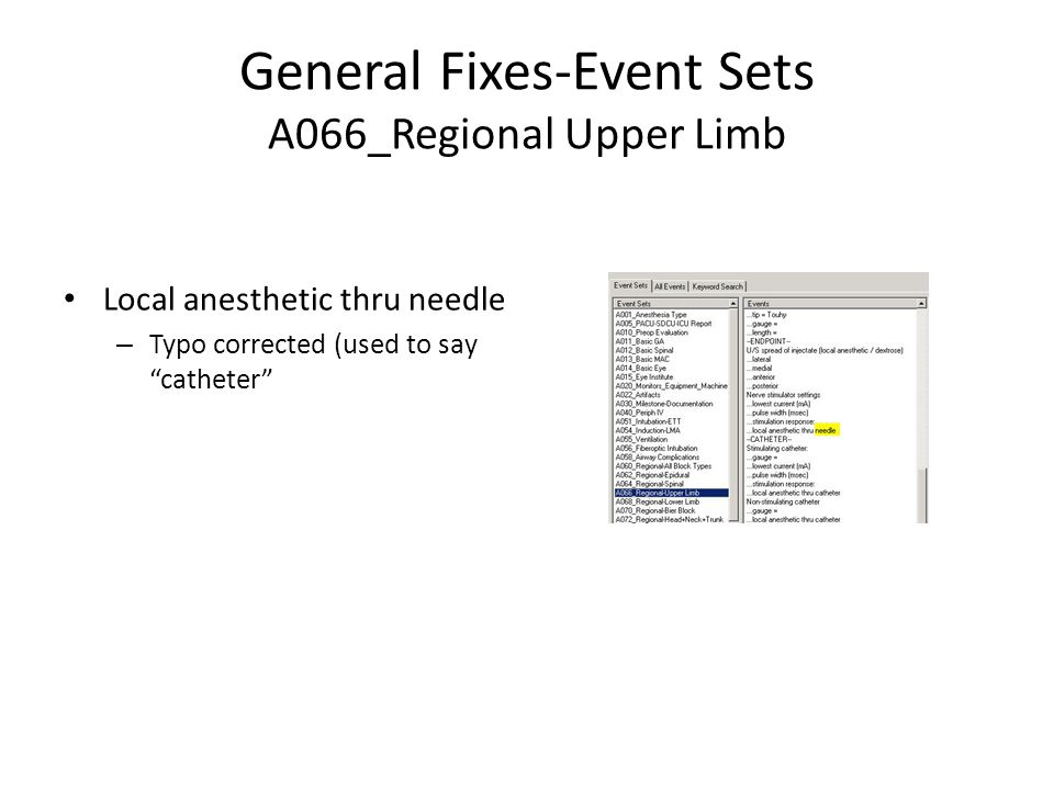 General Fixes-Event Sets A066_Regional Upper Limb Local anesthetic thru needle – Typo corrected (used to say catheter