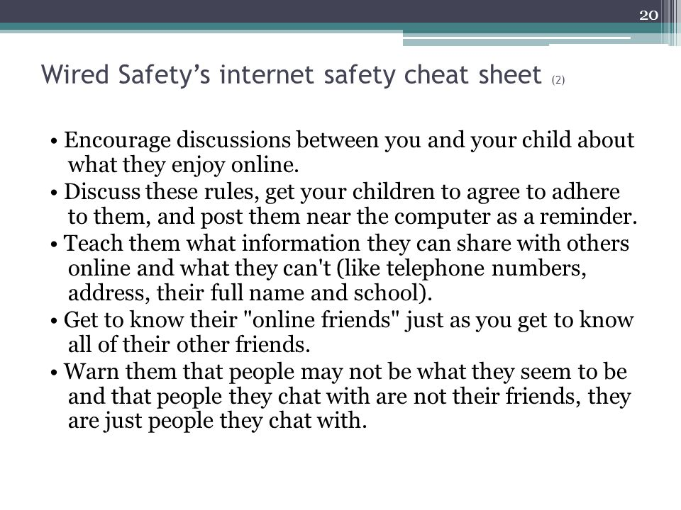 Wired Safety's internet safety cheat sheet (2) Encourage discussions between you and your child about what they enjoy online.