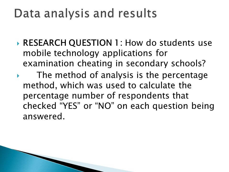  RESEARCH QUESTION 1: How do students use mobile technology applications for examination cheating in secondary schools?  The method of analysis is t