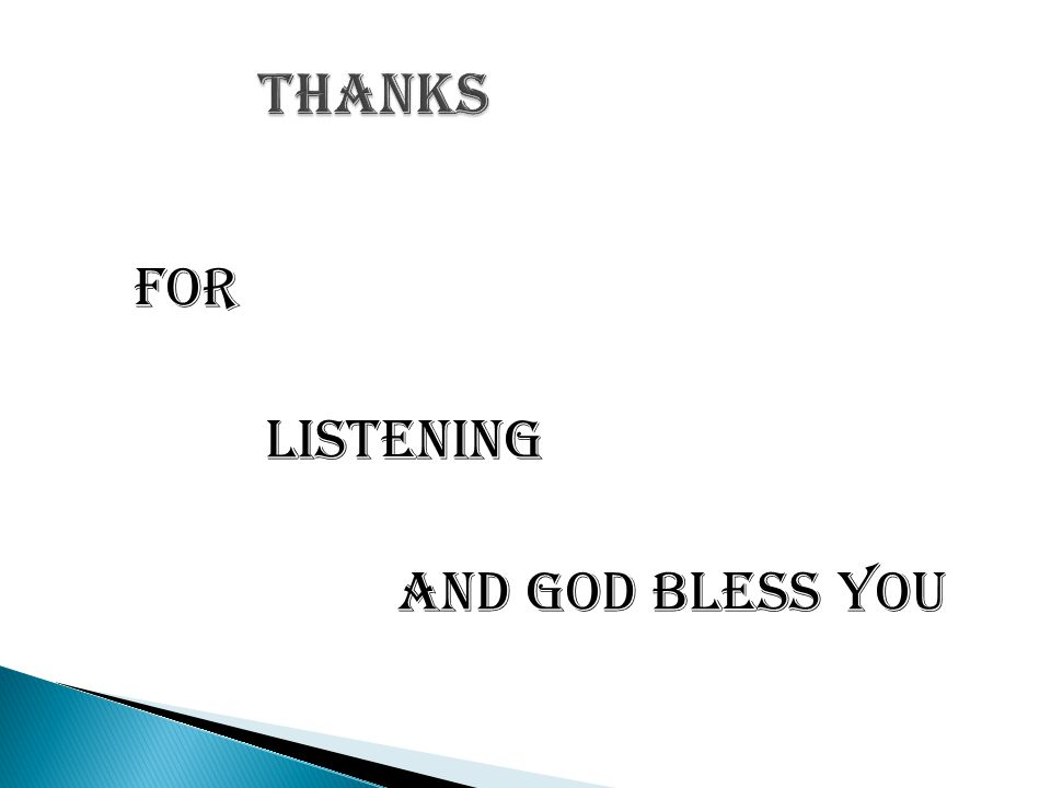 FOR LISTENING AND GOD BLESS YOU