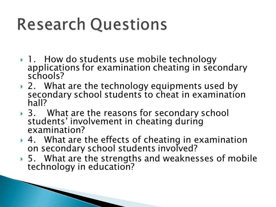  1.How do students use mobile technology applications for examination cheating in secondary schools?  2.What are the technology equipments used by s