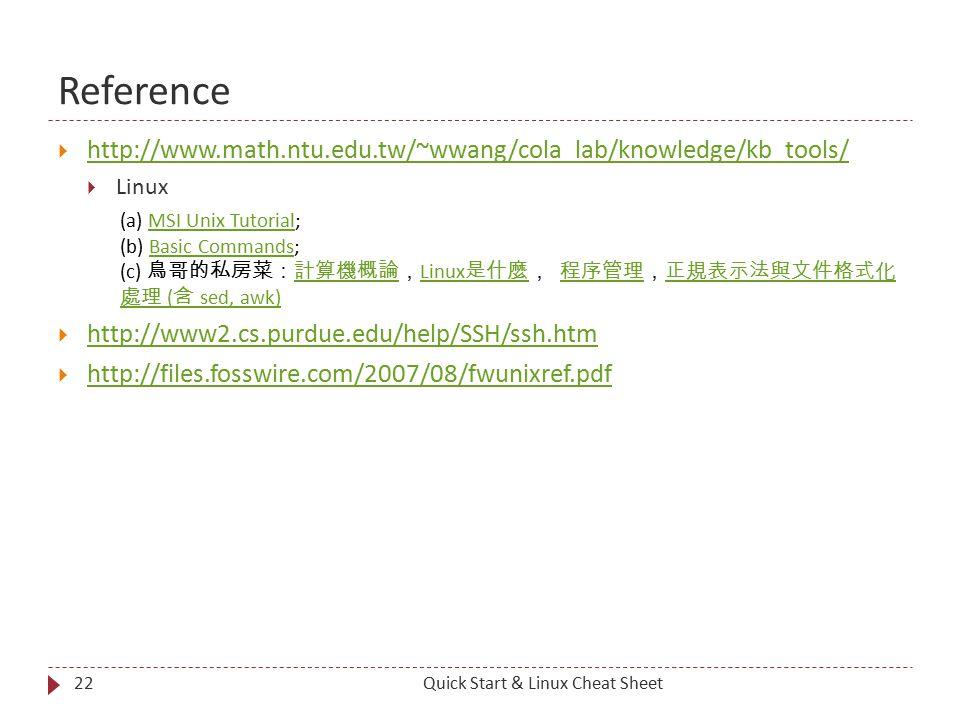 Reference 22  http://www.math.ntu.edu.tw/~wwang/cola_lab/knowledge/kb_tools/ http://www.math.ntu.edu.tw/~wwang/cola_lab/knowledge/kb_tools/  Linux (