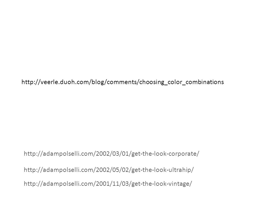 http://veerle.duoh.com/blog/comments/choosing_color_combinations http://adampolselli.com/2002/03/01/get-the-look-corporate/ http://adampolselli.com/20