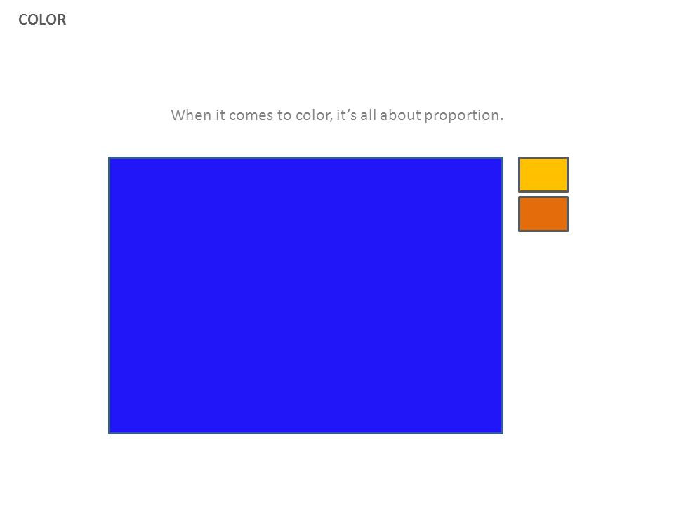 When it comes to color, it's all about proportion.