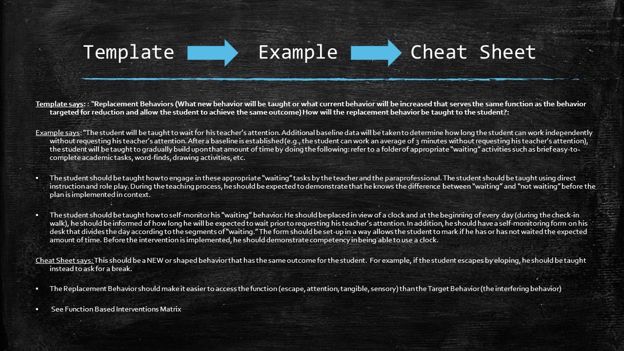 """Template ExampleCheat Sheet Template says: : """"Replacement Behaviors (What new behavior will be taught or what current behavior will be increased that"""