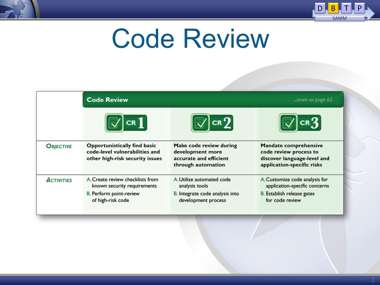 Code Review 25 D D B B T T P P SAMM