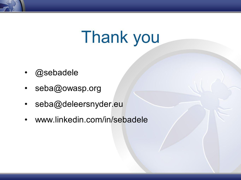 Thank you @sebadele seba@owasp.org seba@deleersnyder.eu www.linkedin.com/in/sebadele