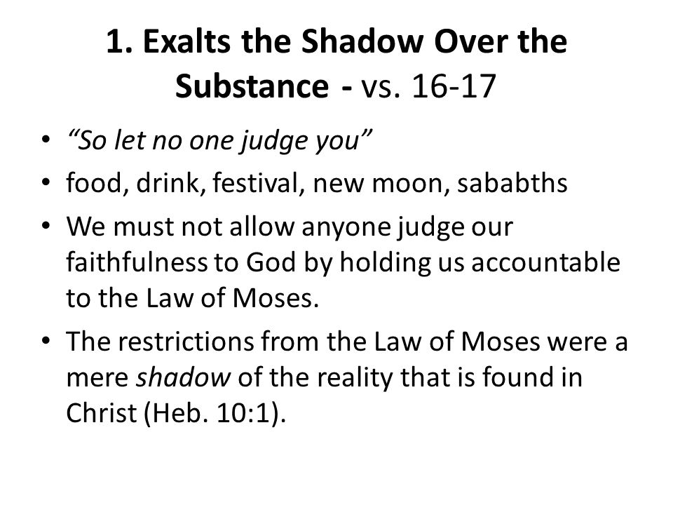1. Exalts the Shadow Over the Substance - vs.