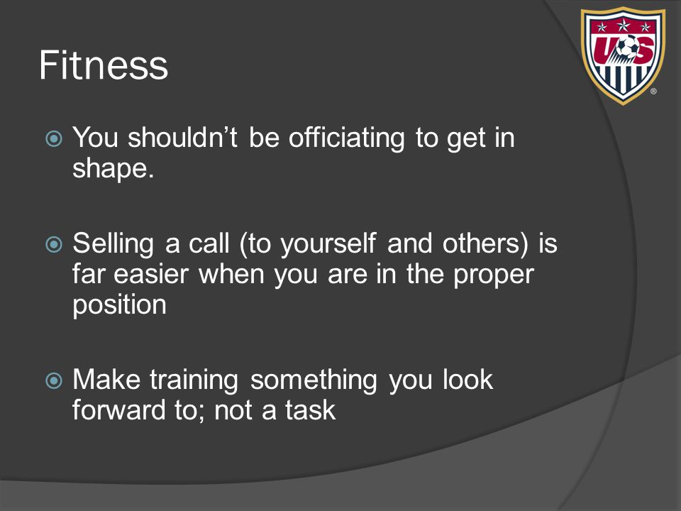 Fitness  You shouldn't be officiating to get in shape.