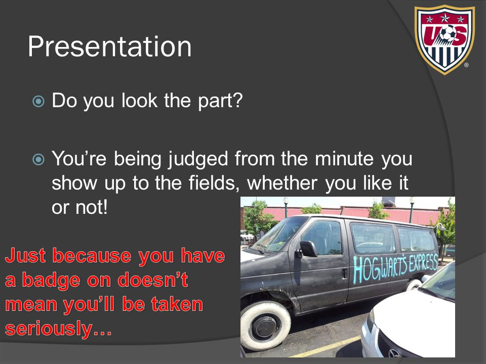 Presentation  Do you look the part.