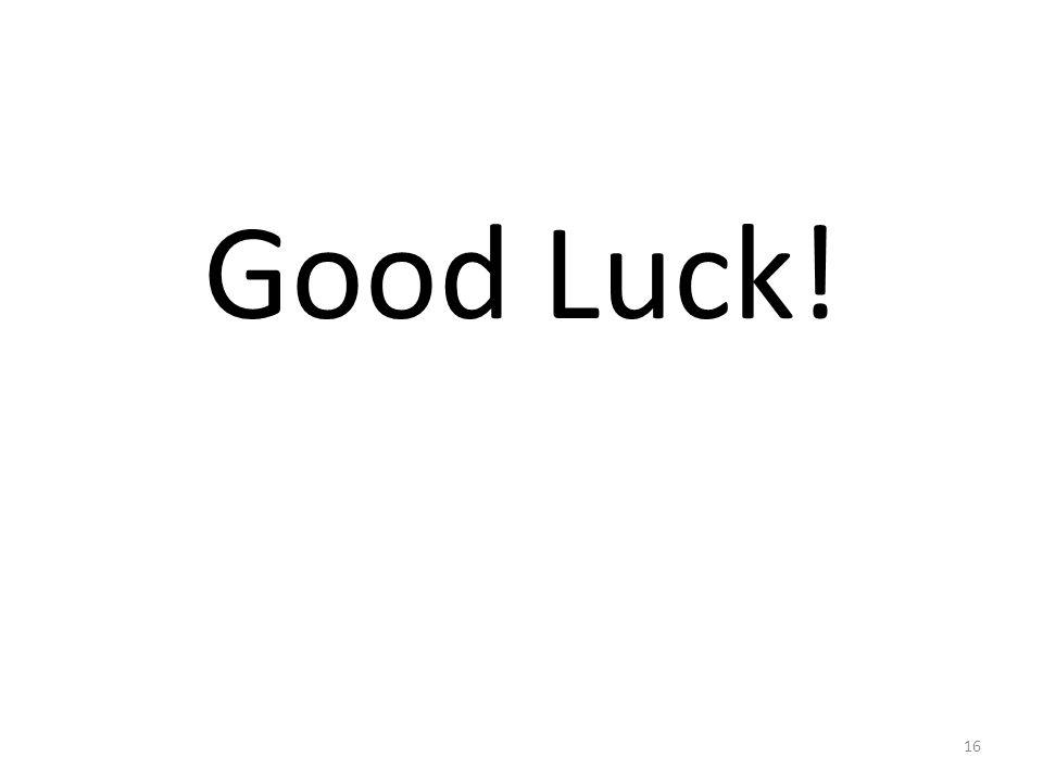 Good Luck! 16