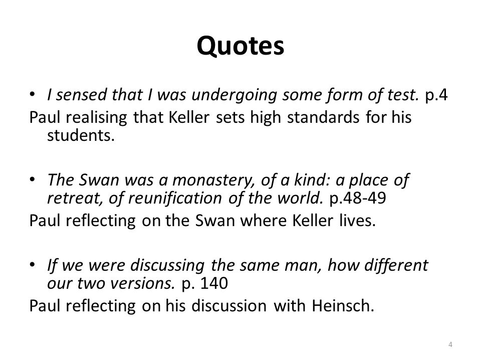 Quotes I sensed that I was undergoing some form of test.
