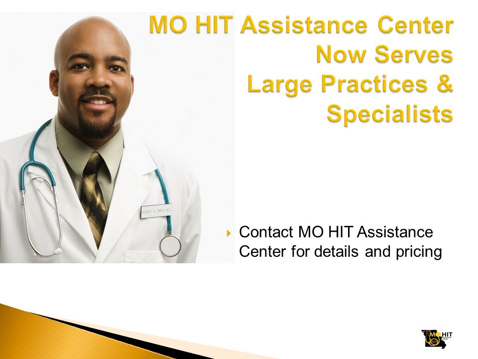  Contact MO HIT Assistance Center for details and pricing