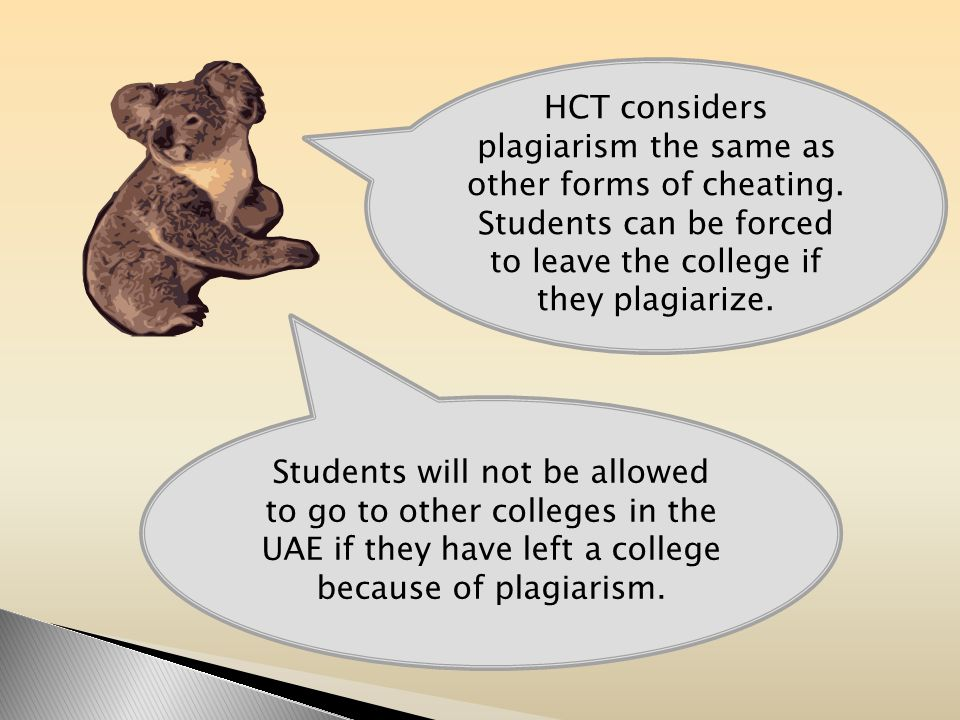 HCT considers plagiarism the same as other forms of cheating.
