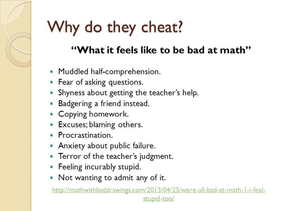Why do they cheat. What it feels like to be bad at math Muddled half-comprehension.