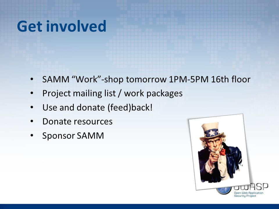 Get involved SAMM Work -shop tomorrow 1PM-5PM 16th floor Project mailing list / work packages Use and donate (feed)back.