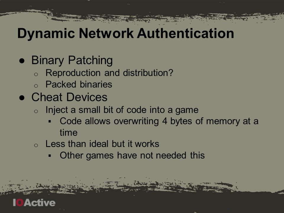 Dynamic Network Authentication ●Binary Patching o Reproduction and distribution.