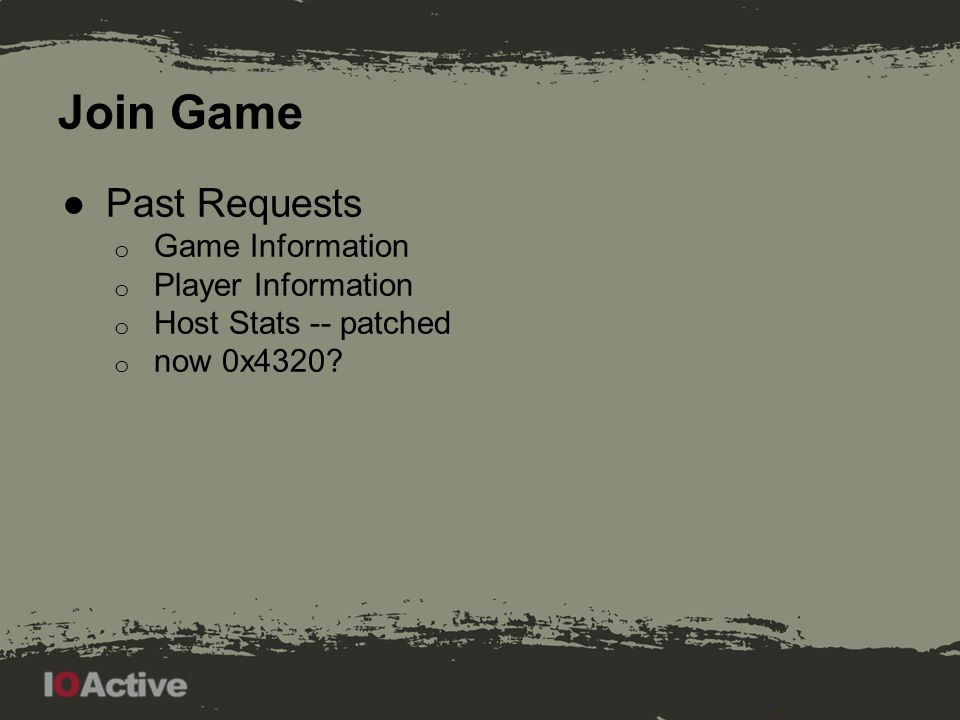 Join Game ●Past Requests o Game Information o Player Information o Host Stats -- patched o now 0x4320?