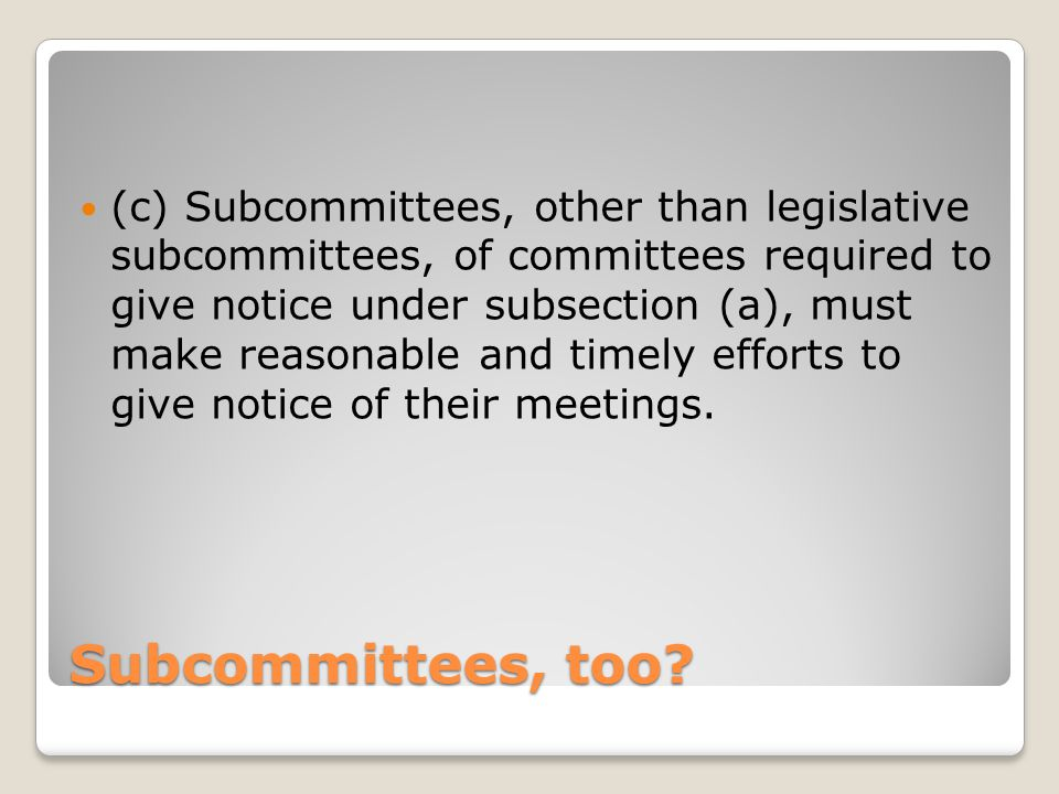 Subcommittees, too.