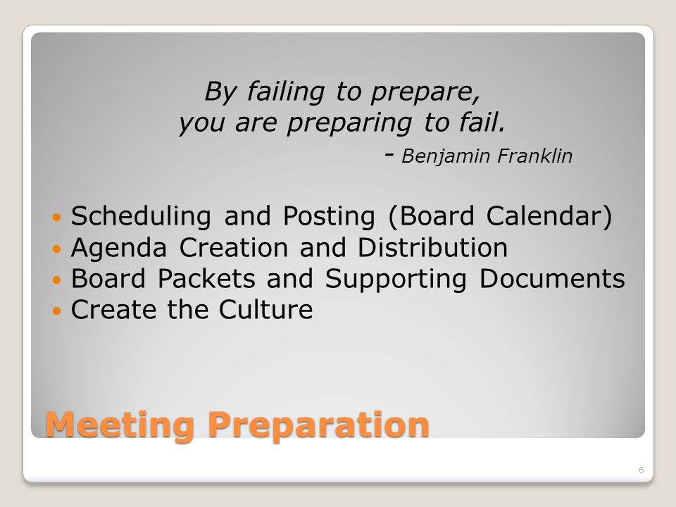 Meeting Preparation By failing to prepare, you are preparing to fail.