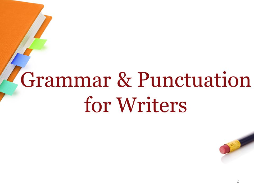 Grammar & Punctuation for Writers 2